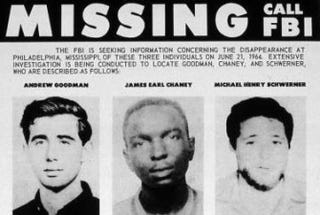 FBI poster requesting information regarding the whereabouts of three civil rights workers—James Chaney, Andrew Goodman and Michael Schwerner—who were killed June 21, 1964, but whose bodies were not recovered until 44 days later.Federal Bureau of Investigation