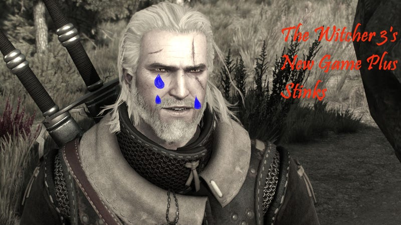 Illustration for article titled The Witcher 3's New Game Plus is Bad