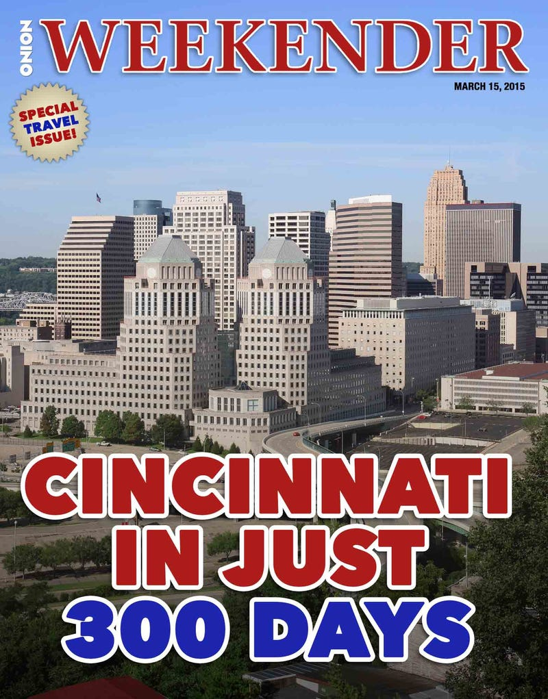 Illustration for article titled Travel Issue: Cincinnati In Just 300 Days
