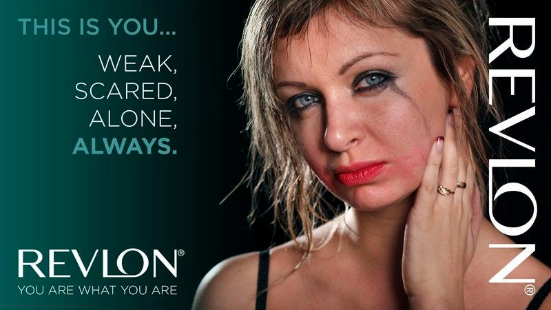 Revlon executives say their products cannot conceal the horrors inside of you.