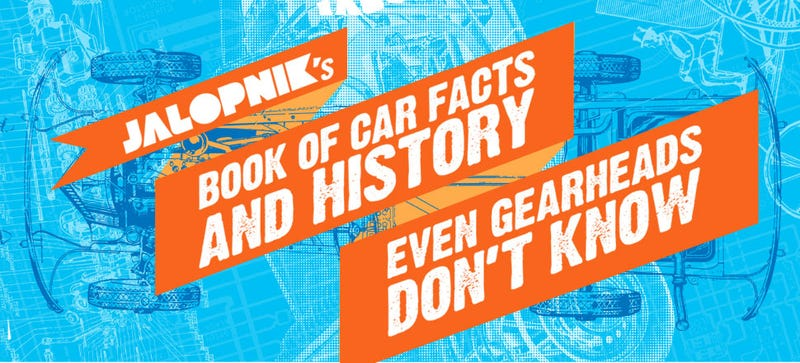 Illustration for article titled Buy Jalopnik's Book Of Car Facts And History Even Gearheads Don't Know