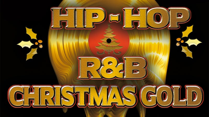 merry christmas motherfuckers is the opening line of hip hop rb christmas gold a 29 song compilation of hip hop spins on christmas songs you - Best Rb Christmas Songs