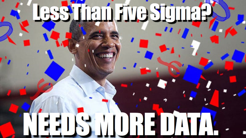 Illustration for article titled Particle physicists still unwilling to call Obama-victory, await five sigma results