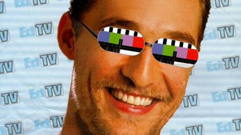 Illustration for article titled All Real, All Uncut Case File #140: EDtv