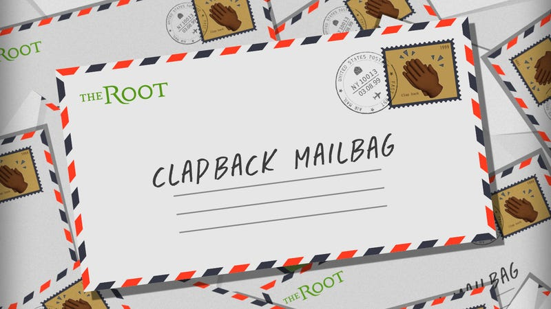 Illustration for article titled The Root's Clapback Mailbag: Blame Obama and My Mama