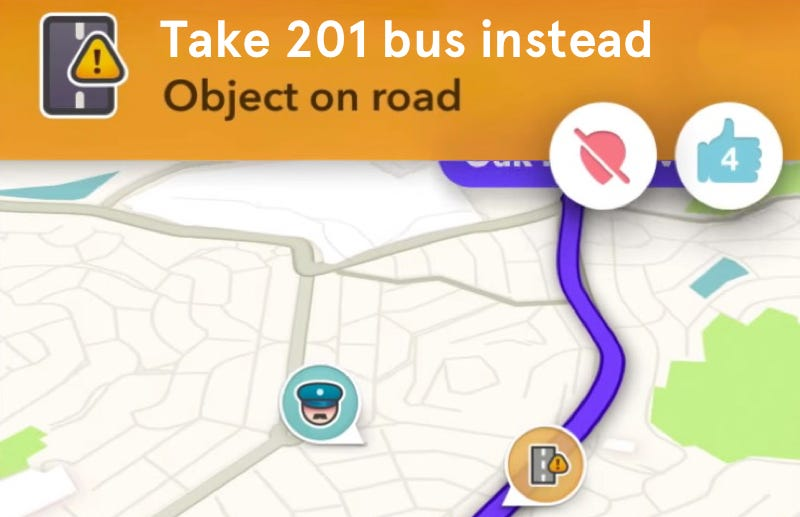 Waze Is Missing a Huge Opportunity to Actually Help People Improve Waze Map Not Showing on delorme maps, garmin maps, rand mcnally maps, digitalglobe maps, quotes about maps, everquest maps, dnd maps, navigation maps, bird's eye maps, arcgis maps, nokia maps, apple maps, ham radio maps, warcraft 3 maps, bing maps, here maps, groundwater maps, google maps, role playing maps, viamichelin maps,