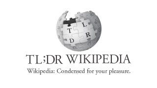 Illustration for article titled When Reading the Article Takes Too Much Time, There's TL;DR Wikipedia