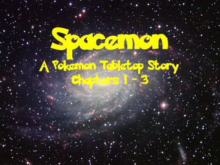 Illustration for article titled Spacemon - A Pokemon Tabletop Story: Chapters 1-3