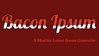 Illustration for article titled Bacon Ipsum Turns Your Dummy Text Into Yummy Text