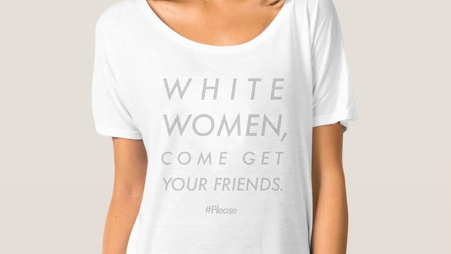 White Women, Please Come Get Your Friends