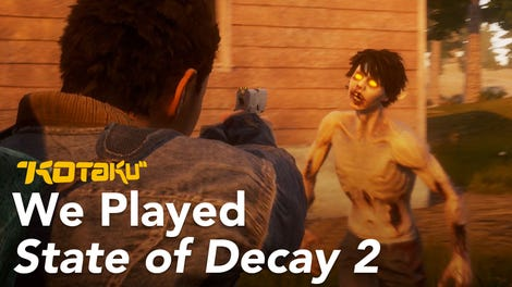 State Of Decay 2 The Kotaku Review