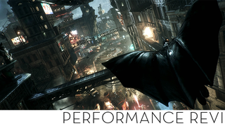 <i>Batman: Arkham Knight</i> PC Benchmarks, For What They're Worth
