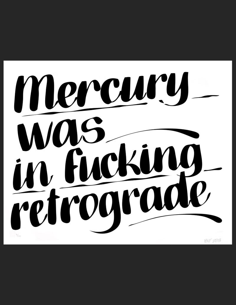Illustration for article titled OK, seriously? Fuck Mercury and whatever it does to fuck with you!