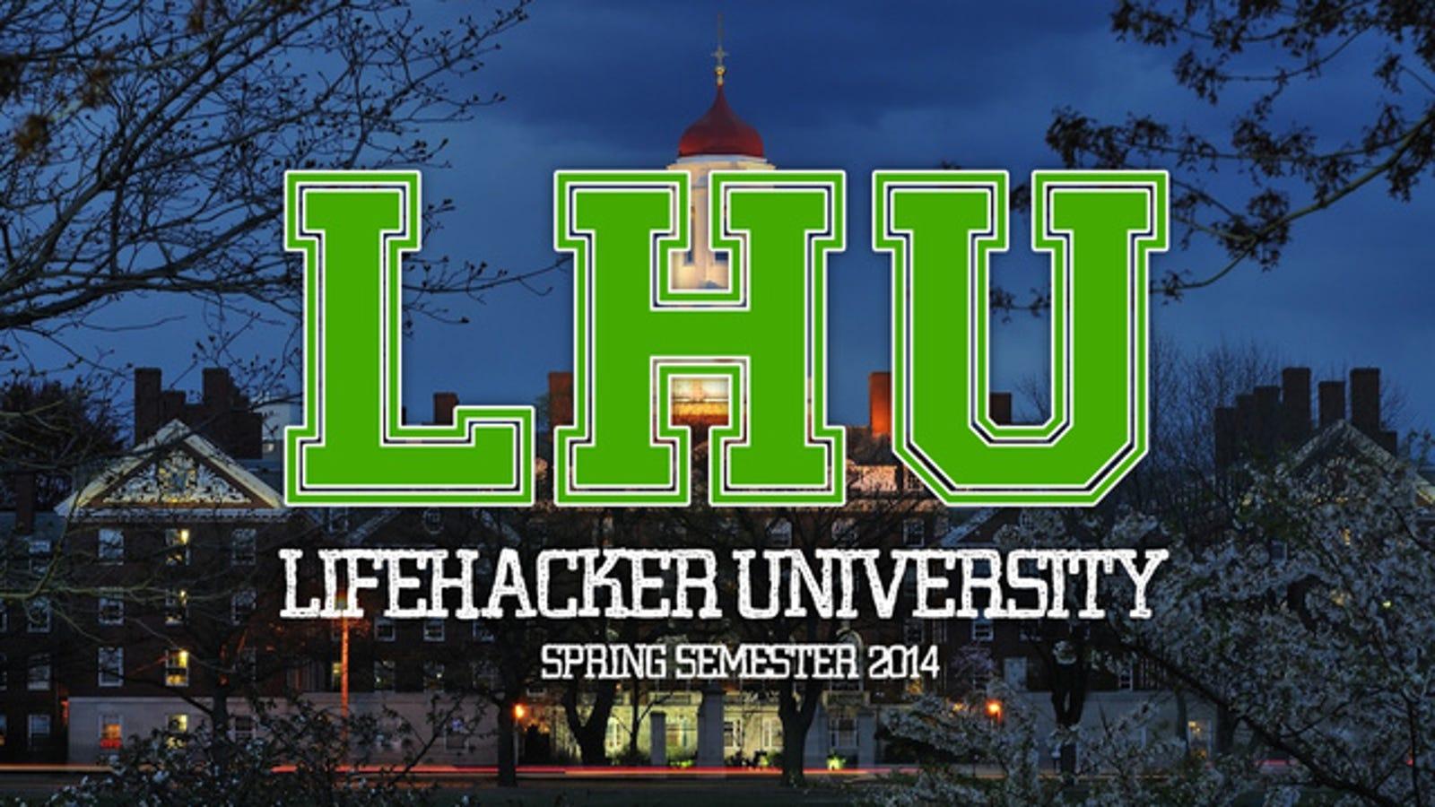 Plan Your Free Online Education at Lifehacker U: Spring Semester 2014