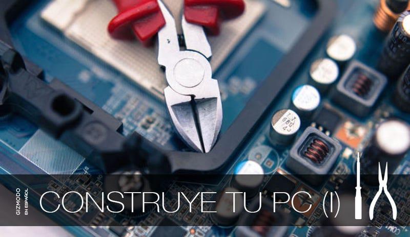 Cómo construir tu propio PC (I): Qué necesitas y cómo empezar