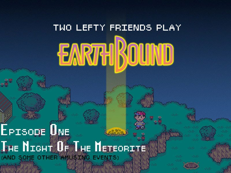 Illustration for article titled Two Lefty Friends Play Earthbound - Ep. 01