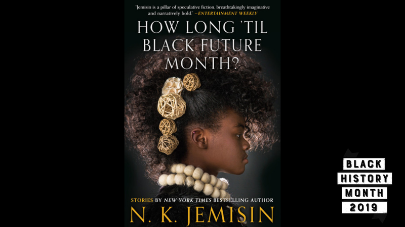 Illustration for article titled 28 Days of Literary Blackness With VSB | Day 12: How Long 'Til Black Future Month? by N.K. Jemisin