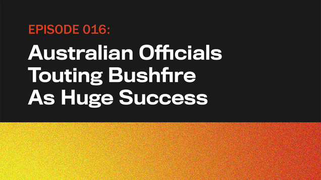 Australian Officials Touting Bushfire As Huge Success