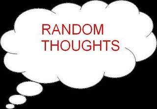 Illustration for article titled Random Thoughts
