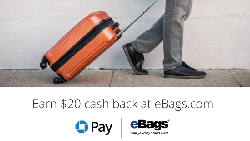$20 Cash Back/2,000 Points at eBags.com with Chase Pay and Chase Freedom/Freedom Unlimited/Sapphire Preferred Card. Details here.
