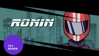 <i>Ronin - </i>The TAY Review