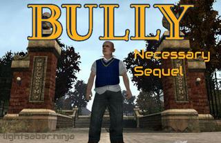 Necessary Sequel: Bully/Canis Canem Edit