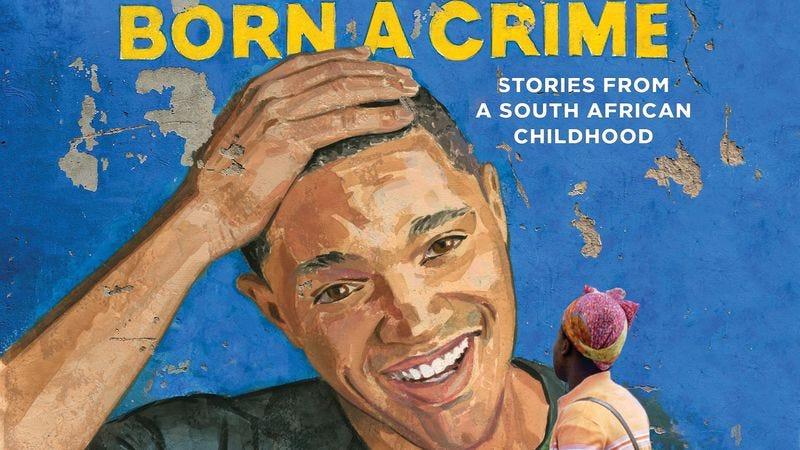 The cover of Trevor Noah's Born A Crime