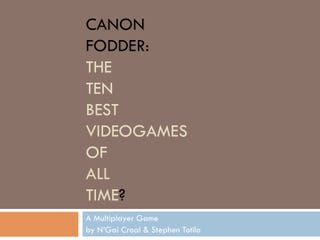 Illustration for article titled In Search Of History's Best Video Games: Canon Fodder, Season One