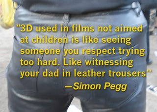 Illustration for article titled Simon Pegg is Worried About What 3D is Doing to the Movie Industry