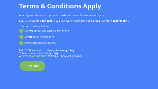 Terms & Conditions Apply  Is a Game That Dares You to Opt-Out
