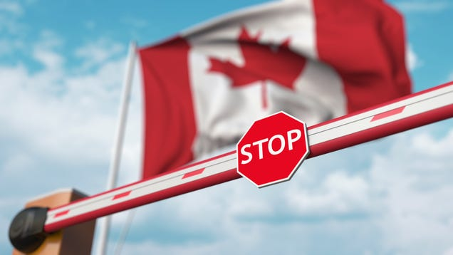 We re Still Not Allowed to Cross the Border Into Canada, So Don t Try