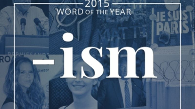 "Illustration for article titled Merriam-Webster's word of the year is ""-ism,"" which is not actually a word"