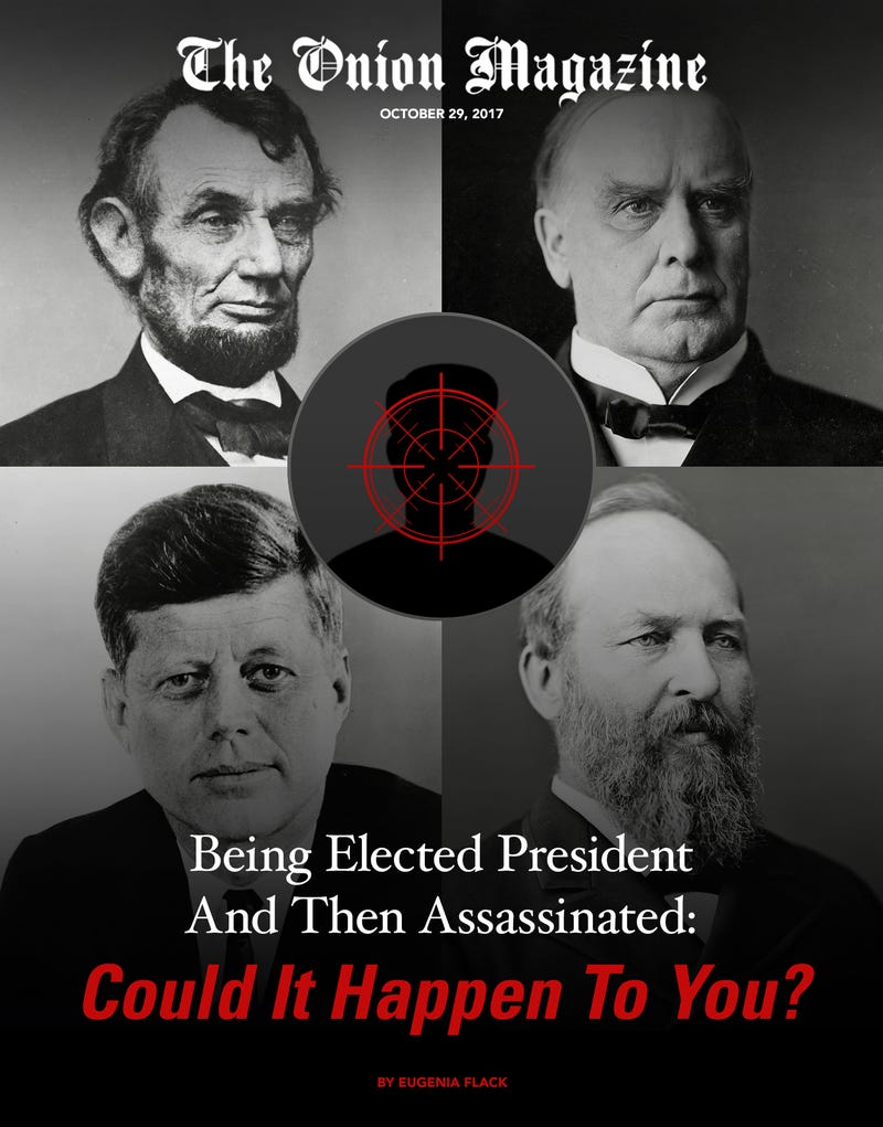 Illustration for article titled Being Elected President And Then Assassinated: Could It Happen To You?