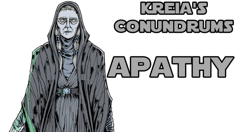 Illustration for article titled Kreia's Conundrums - Apathy