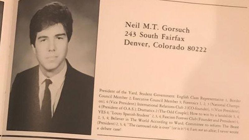 """Illustration for article titled UPDATED: Neil Gorsuch's """"fascism forever"""" club was nothing but a yearbook in-joke"""