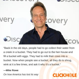 Illustration for article titled Mike Rowe said WHAT?!