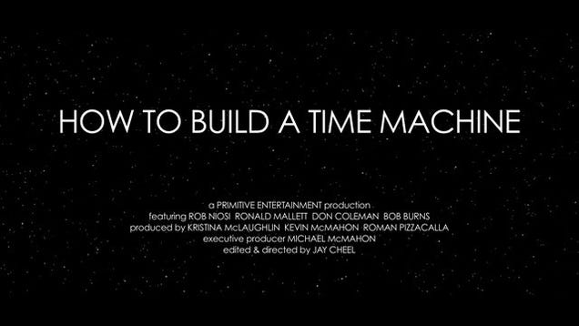 how to build a time machine documentary