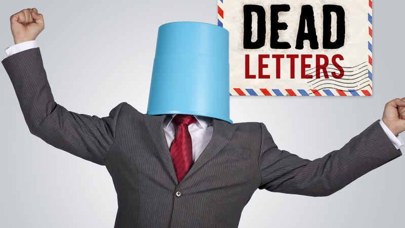 """Illustration for article titled Dead Letters: """"Now, I Have To Say, I Did Not Actually Read The Article"""""""