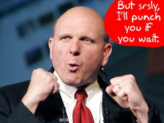 """Illustration for article titled Ballmer: It's Okay to Wait for Windows 7, Which """"Will Be Vista, But a Lot Better"""""""