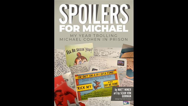 This Comic Book Writer Spent a Year Mailing Michael Cohen Movie and TV Spoilers in Prison