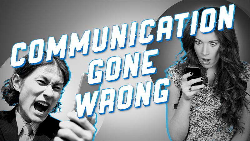Illustration for article titled Make Communication Gone Wrong Go Right