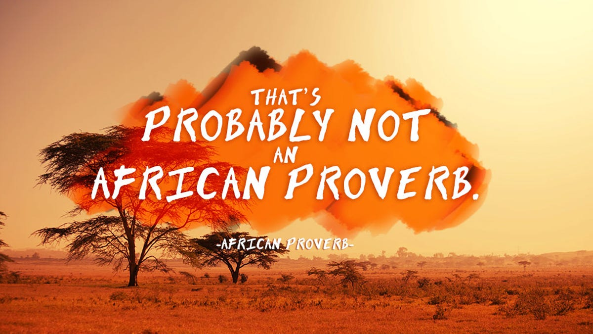 On the Origin of Certain Quotable 'African Proverbs'