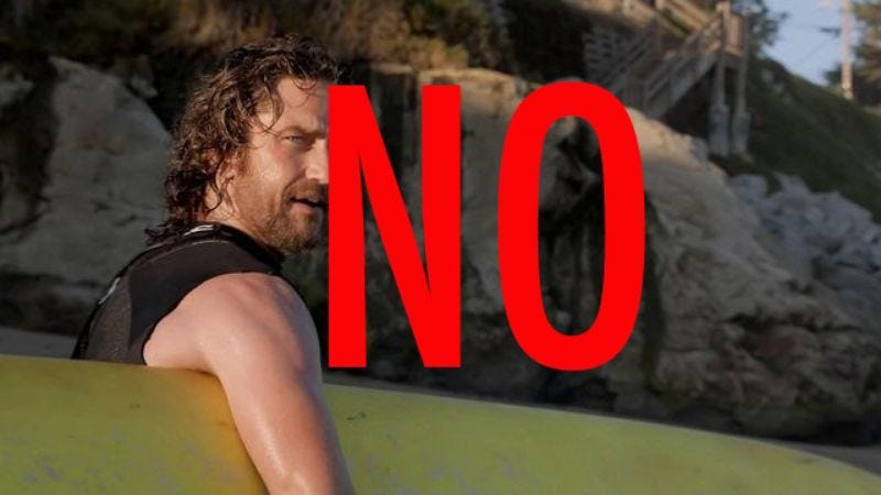 Illustration for article titled Fear causes hesitation, and hesitation causes Gerard Butler to exit the Point Break remake