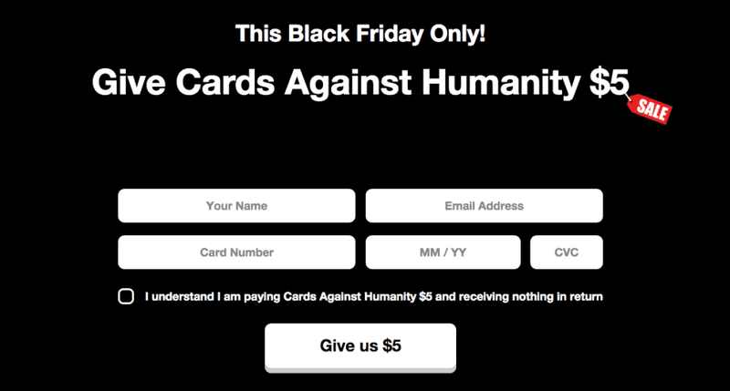 "Illustration for article titled Cards Against Humanity's Black Friday ""Deal"" Is the Best Worst Thing Ever"