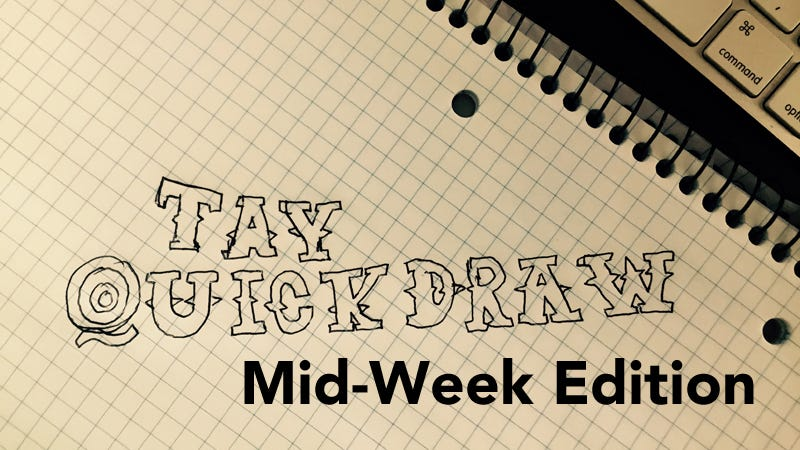Illustration for article titled TAY Mid-Week QuickDraw: Free For All