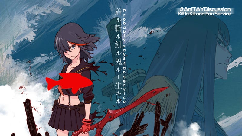 Illustration for article titled AniTAY Discussion: Kill la Kill and Fan Service