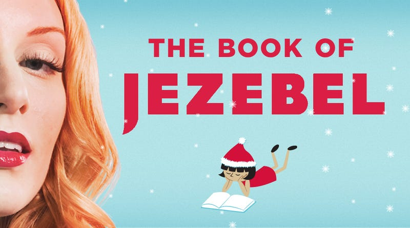 Illustration for article titled Need Giftspiration? The Book of Jezebel Is Here to Save You