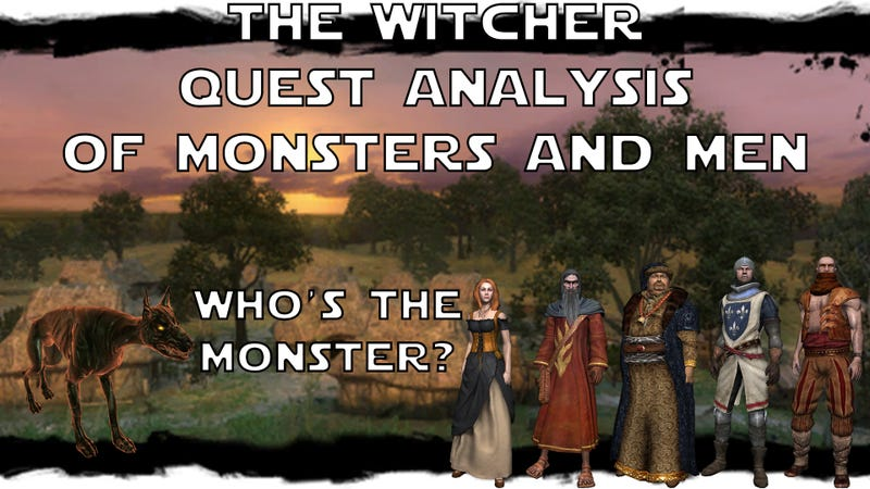 Illustration for article titled The Witcher Quest Analysis - Of Monsters and Men