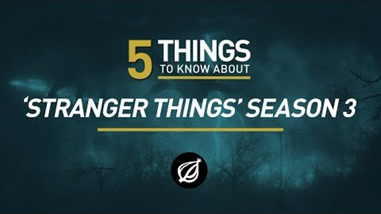 5 Things To Know About 'Stranger Things' Season 3