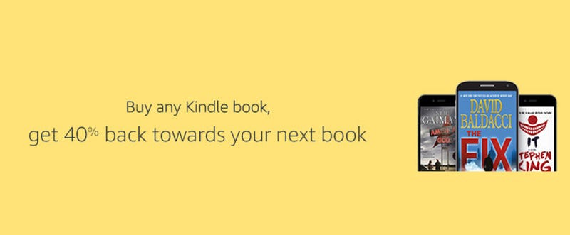 Buy any Kindle eBook and get 40% back to use towards your next Kindle purchase (up to $20)
